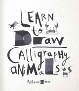 Learn To Draw Calligraphy Animals - Fox, Andrew - ISBN: 9781631060830