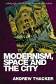 Modernism, Space And The City - Thacker, Andrew - ISBN: 9780748633470