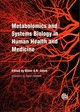 Metabolomics And Systems Biology In Human Health And Medicin - Jones, Oliver A. H. (EDT) - ISBN: 9781780642000