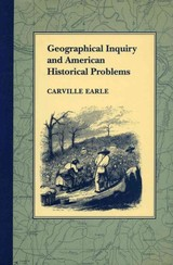Geographical Inquiry And American Historical Problems - Earle, Carville - ISBN: 9780804715751