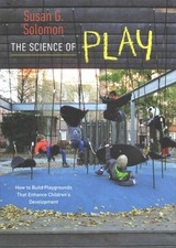The Science Of Play - Solomon, Susan G. - ISBN: 9781611686104