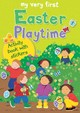 My Very First Easter Playtime - Rock, Lois/ Ayliffe, Alex (ILT) - ISBN: 9780745962818