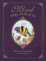 Mixed Beasts Or, A Miscellany Of Rare And Fantastic Creatures - Edwards, Wallace (ILT)/ Cox, Kenyon - ISBN: 9781771380355