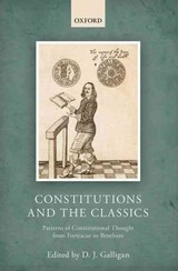 Constitutions And The Classics - Galligan, D. J. (EDT) - ISBN: 9780198714989
