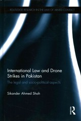 International Law And Drone Strikes In Pakistan - Shah, Sikander Ahmed (lahore University Of Management Sciences, Pakistan) - ISBN: 9780415828017