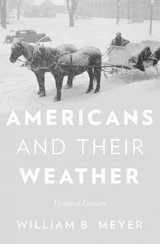 Americans And Their Weather - Meyer, William B. (associate Professor Of Geography, Associate Professor Of Geography, Colgate University) - ISBN: 9780190212810