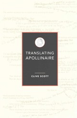 Translating Apollinaire - Scott, Clive - ISBN: 9780859898959