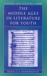 Middle Ages In Literature For Youth - Barnhouse, Rebecca - ISBN: 9780810849167