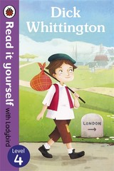 Dick Whittington - Read It Yourself With Ladybird: Level 4 - Ladybird - ISBN: 9780723280651