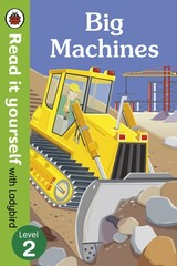 Big Machines - Read It Yourself With Ladybird: Level 2 (non-fiction) - Ladybird - ISBN: 9780723295082