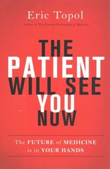 The Patient Will See You Now - Topol, Eric - ISBN: 9780465054749