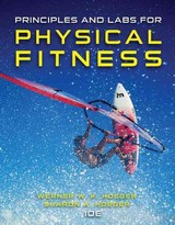 Principles And Labs For Physical Fitness - Hoeger, Sharon (fitness And Wellness, Inc.); Hoeger, Wener (boise State University); Hoeger, Sharon (fitness And Wellness, Inc.) - ISBN: 9781305251403