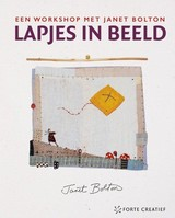 Lapjes in beeld - Janet Bolton - ISBN: 9789462500600