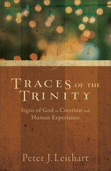 Traces Of The Trinity - Leithart, Peter J. - ISBN: 9781587433672