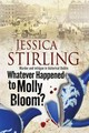 Whatever Happenened To Molly Bloom: A Historical Murder Mystery Set In Dublin - Stirling, Jessica - ISBN: 9780727884404
