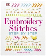 Embroidery Stitches Step-by-step - Ganderton, Lucinda - ISBN: 9780241201398