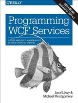 Programming Wcf Services - Montgomery, Michael S.; Lowy, Juval - ISBN: 9781491944837