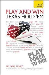Play And Win Texas Hold 'em: Teach Yourself - Levez, Belinda - ISBN: 9781444197884