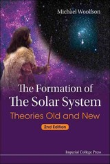 Formation Of The Solar System, The: Theories Old And New (2nd Edition) - Woolfson, Michael Mark (univ Of York, Uk) - ISBN: 9781783265213