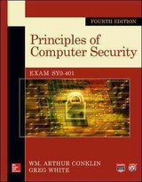 Principles Of Computer Security - Conklin, Wm. Arthur, Ph.D./ White, Greg, Ph.D./ Williams, Dwayne/ Davis, Roger/ Cothren, Chuck - ISBN: 9780071835978