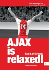 Ajax is relaxed - Ron Schiltmans - ISBN: 9789048434572