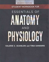 Student Workbook For Essentials Of Anatomy And Physiology 7e - Sanders, Tina; Scanlon, Valerie C. - ISBN: 9780803639584