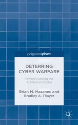 Deterring Cyber Warfare - Thayer, B.; Mazanec, Brian M. - ISBN: 9781137476173