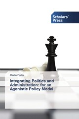 Integrating Politics And Administration - Fortis Martin - ISBN: 9783639667936