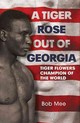 Tiger Rose Out Of Georgia - Mee, Bob - ISBN: 9781781552704