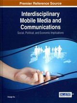 Interdisciplinary Mobile Media And Communications - Xu, Xiaoge - ISBN: 9781466661660