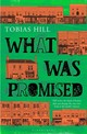 What Was Promised - Hill, Tobias - ISBN: 9781408840924