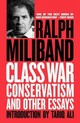Class War Conservatism: And Other Essays - Miliband, Ralph - ISBN: 9781781687703