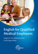 English for Qualified Medical Employees - Bendix, Heinz - ISBN: 9783808579985