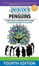 Peacock In The Land Of Penguins: A Fable About Creativity And Courage - Gallagher, B. J.; Schmidt, Warren H. - ISBN: 9781626562431