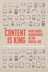 Content Is King - Vargo, Chris J.; Shaw, Donald; Greenhill, Anita; Graham, Gary - ISBN: 9781623565459