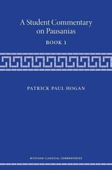 Student Commentary On Pausanias Book 1 - Hogan, Patrick Paul - ISBN: 9780472052103