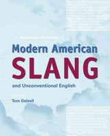 The Routledge Dictionary Of Modern American Slang And Unconventional English - Dalzell, Tom (EDT) - ISBN: 9780415864572