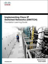 Implementing Cisco Ip Switched Networks (switch) Foundation Learning Guide - Froom, Richard; Frahim, Erum - ISBN: 9781587206641