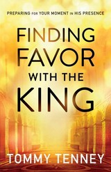 Finding Favor With The King - Tenney, Tommy - ISBN: 9780764211720