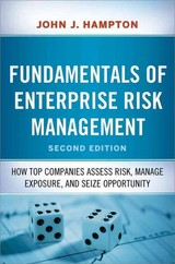 Fundamentals Of Enterprise Risk Management: How Top Companies Assess Risk, Manage Exposure, And Seize Opportunity - Hampton, John J. - ISBN: 9780814449035
