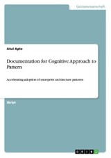 Documentation For Cognitive Approach To Pattern - Apte, Atul - ISBN: 9783656461722
