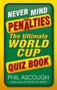 Never Mind The Penalties - Ascough, Phil - ISBN: 9780750958424