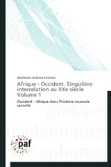 Afrique - Occident. Singuli Re Interrelation Au Xxe Si Cle Volume 1 - Kululuka-a - ISBN: 9783838145006