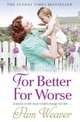 For Better For Worse - Weaver, Pam - ISBN: 9781847563637