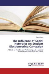 Influence Of Social Networks On Student Electioneering Campaign - Bawa Daniel - ISBN: 9783659668821