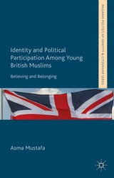 Identity And Political Participation Among Young British Muslims - Mustafa, A. - ISBN: 9781137302526
