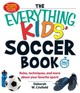 Everything Kids' Soccer Book - Crisfield, Deborah W - ISBN: 9781440586880