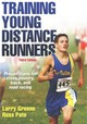 Training Young Distance Runners - Greene, Larry; Pate, Russell - ISBN: 9781450468848