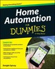 Home Automation For Dummies - Spivey, Dwight - ISBN: 9781118949269