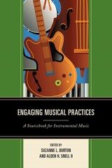 Engaging Musical Practices - Burton, Suzanne L. (EDT)/ Snell, Alden H., II (EDT) - ISBN: 9781475804324
